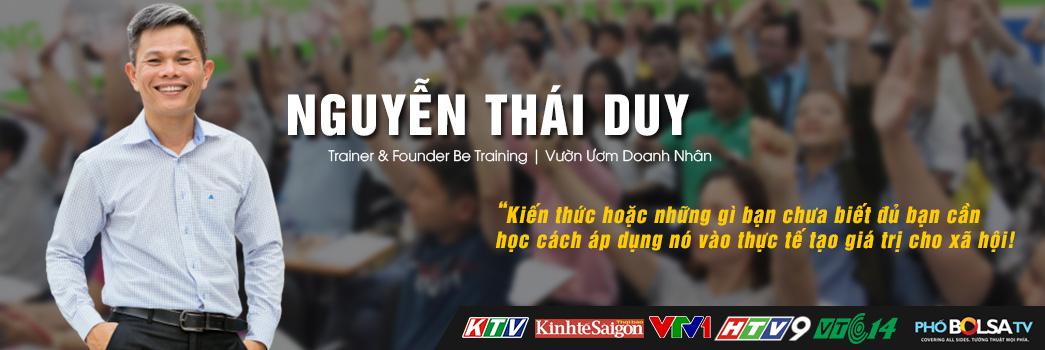 NGUYỄN THÁI DUY – Founder Be Training | Vườn Ươm Doanh Nhân